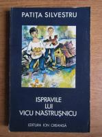 Anticariat: Patita Silvestru - Ispravile lui Vicu Nastrusnicu (ilustratii Nastac Stefan)