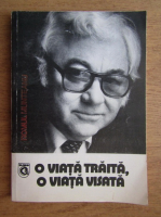 Anticariat: Romul Munteanu - O viata traita, O viata visata