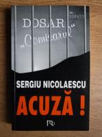 Sergiu Nicolaescu - Sergiu Nicolaescu acuza