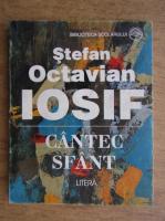 Anticariat: Stefan Octavian Iosif - Cantec sfant