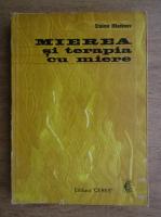Anticariat: Stoimir Mladenov - Mierea si terapia cu miere