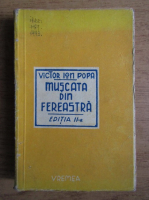 Anticariat: Victor Ion Popa - Muscata din fereastra (1943)