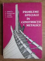C. Serbescu - Probleme speciale in constructii metalice