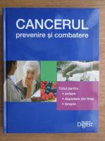 Anticariat: Cancerul. Prevenire si combatere (Reader's Digest)