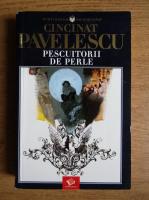 Anticariat: Cincinat Pavelescu - Pescuitorii de perle