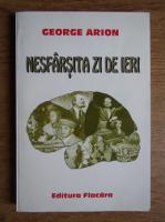 Anticariat: George Arion - Nesfarsita zi de ieri