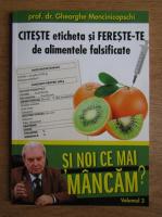 Anticariat: Gheorghe Mencinicopschi - Citeste eticheta si fereste-te de alimentele falsificate (volumul 3)