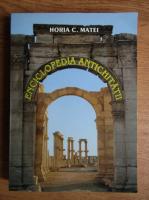 Horia C. Matei - Enciclopedia Antichitatii