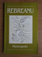 Anticariat: Liviu Rebreanu - Metropole