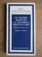 Anticariat: Maria D. Popescu - Un posibil raspuns la dilemele dezvoltarii