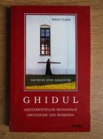 Anticariat: Mihai Vlasie - Ghidul asezamintelor monahale ortodoxe din Romania