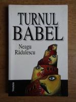 Anticariat: Neagu Radulescu - Turnul Babel