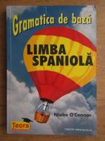 Anticariat: Niobe O Connor - Gramatica de baza, limba spaniola