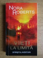 Nora Roberts - Vieti la limita (volumul 2)