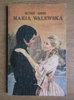 Anticariat: Octave Aubry - Maria Walewska