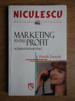 Patrick Forsyth - Marketing pentru profit