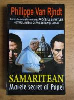 Anticariat: Philippe van Rjndt - Samaritean. Marele secret al Papei