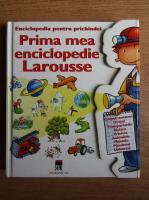 Prima mea enciclopedie Larousse