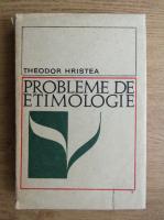 Theodor Hristea - Probleme de etimologie