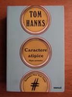 Anticariat: Tom Hanks - Caractere atipice