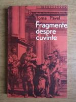 Anticariat: Toma Pavel - Fragmente despre cuvinte