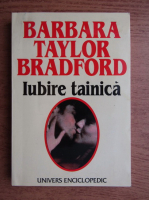 Barbara Taylor Bradford - Iubire tainica