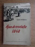 Anticariat: Cezar Petrescu - Ajun de revolutie 1848