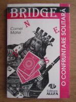 Anticariat: Cornel Matei - Bridge, o confruntare solitara