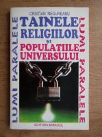Anticariat: Cristian Negureanu - Tainele religiilor si populatiile universului