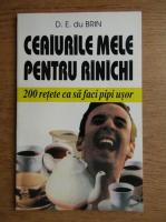Anticariat: D. E. du Brin - Ceaiurile mele pentru rinichi