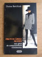 Anticariat: Doina Berchina - Provocarile modei, mic ghid de comportament vestimentar