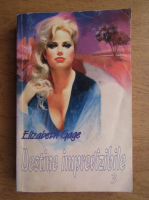 Anticariat: Elizabeth Gage - Destine imprevizibile (volumul 3)