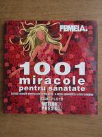 Anticariat: Esme Floyd - 1001 miracole pentru sanatate. Solutii simple pentru a te simti bine, a arata splendid si a trai sanatos