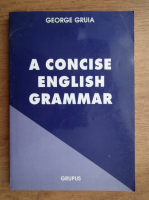 Anticariat: George Gruia - A concise english grammar