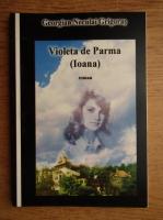 Georgiana Neculai Grigoras - Violeta de Parma. Ioana