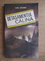 Ion Arama - Detasamentul Calina