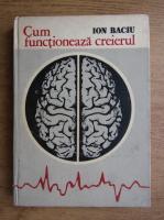Anticariat: Ion Baciu - Cum functioneaza creierul
