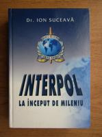 Anticariat: Ion Suceava - Interpol la inceput de mileniu