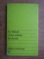 Anticariat: Ivo Michiels - Orchis militaris. Ein Bericht