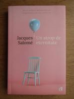 Anticariat: Jacques Salome - Un strop de eternitate