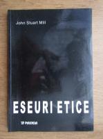 Anticariat: John Stuart Mill - Eseuri etice