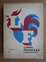 Limba franceza, curs practic (volumul 1)