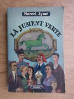 Anticariat: Marcel Ayme - La jument verte