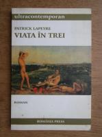 Anticariat: Patrick Lapeyre - Viata in trei