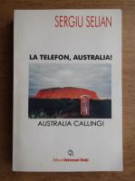 Anticariat: Sergiu Selian - La telefon, Australia