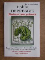 Anticariat: Tim Cantopher - Bolile depresive. Blestemul celor puternici