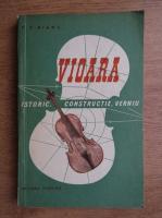 Anticariat: V. Bianu - Vioara. Istoric, constructie, verniu