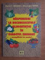 Viorel T. Mogos - Raspunsuri la necunoscutele alimentatiei in diabetul zaharat