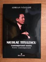 Anticariat: Adrian Nastase - Nicolae Titulescu, contemporanul nostru