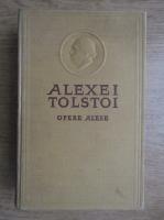 Anticariat: Alexei Tolstoi - Opere alese (volumul 4)